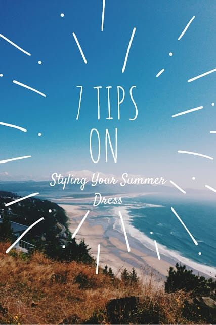 coastal view with text 7 tips on styling your summer dress