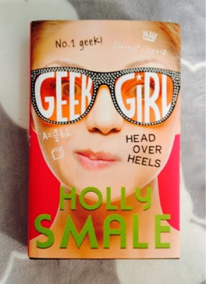 Geek Girl (head over heels) by Holly Smale
