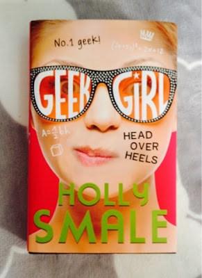 Geek Girl (head over heels) by Holly Smale