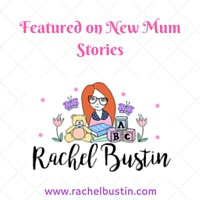 Featured on New Mum Stories - Rachel Bustin