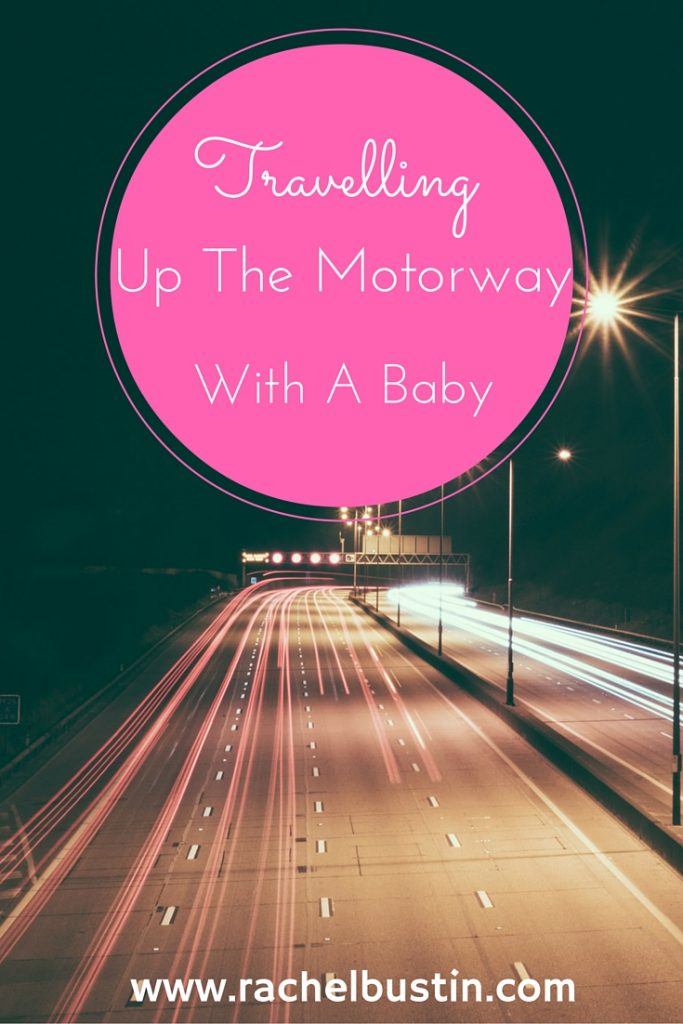 Travelling up the motorway with a baby