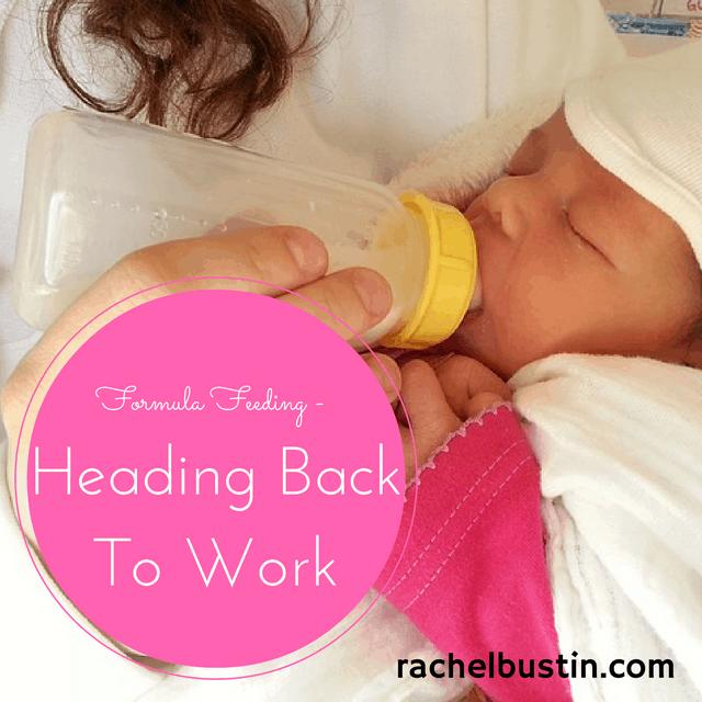 Formula Feeding in preparation for heading back to work - Rachel Bustin