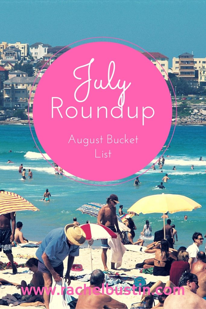 July Roundup and August Bucket List