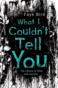 Book Review: What I Couldn't Tell You by Faye Bird