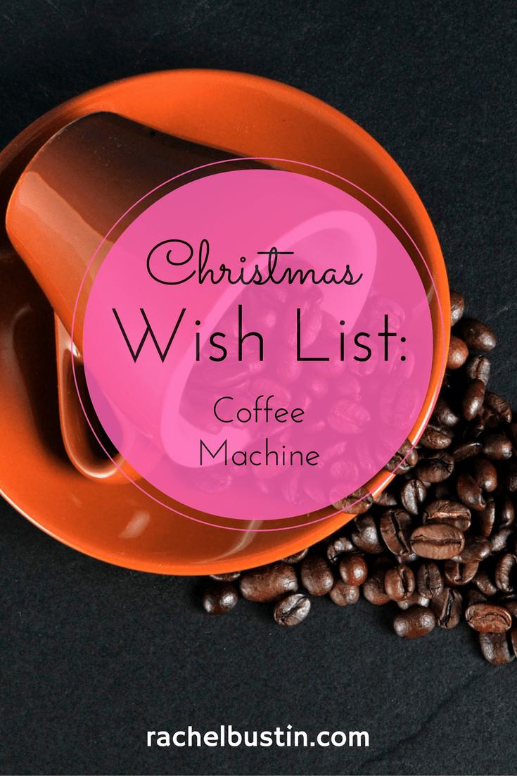 coffee-machine -Christmas Wish list