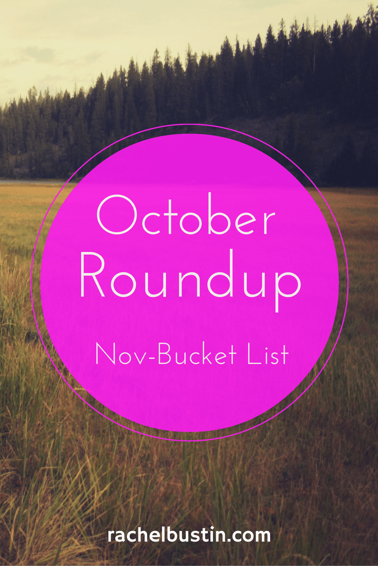October Roundup and November Bucket List