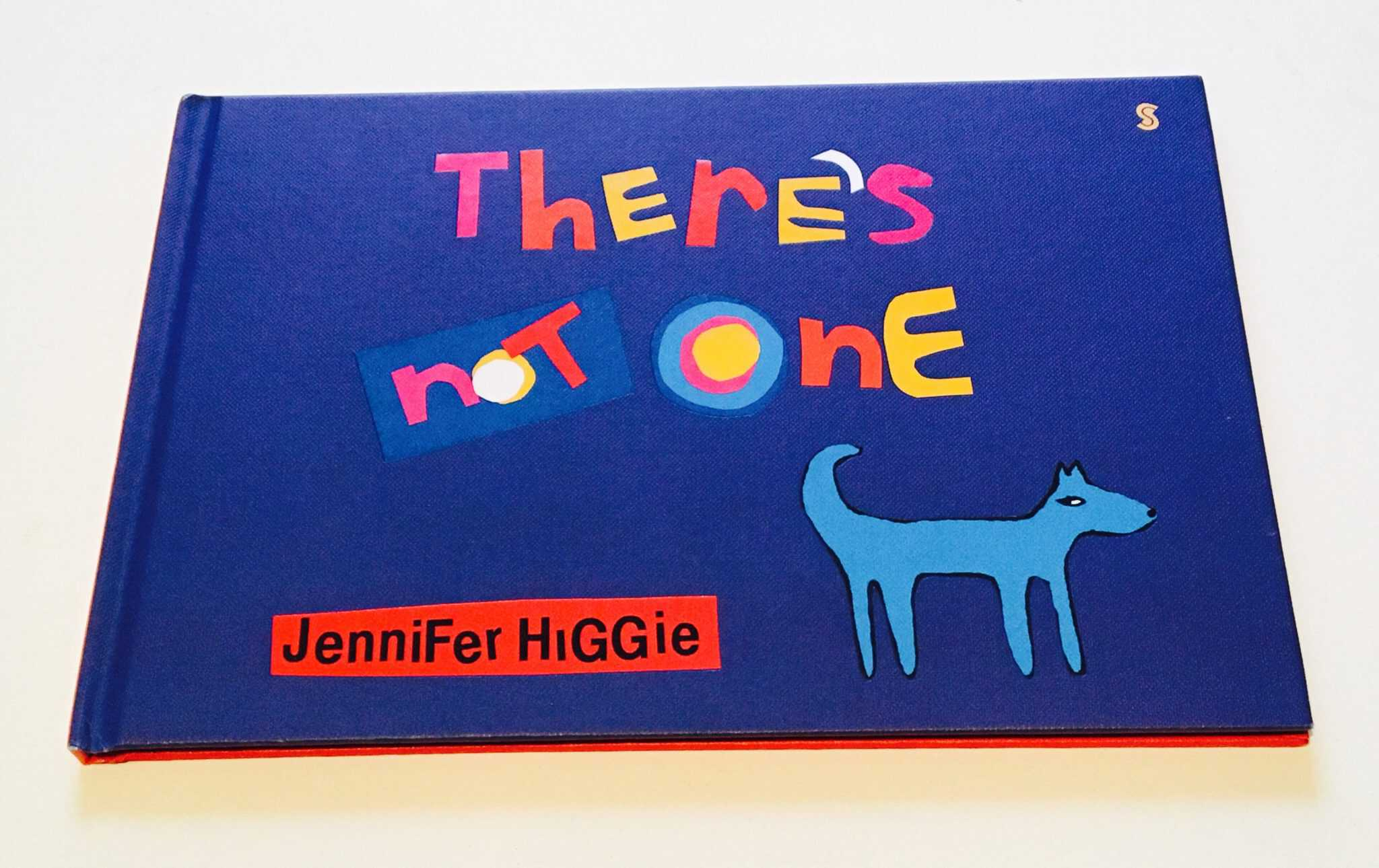 There's Not One by Jennefer Higgie