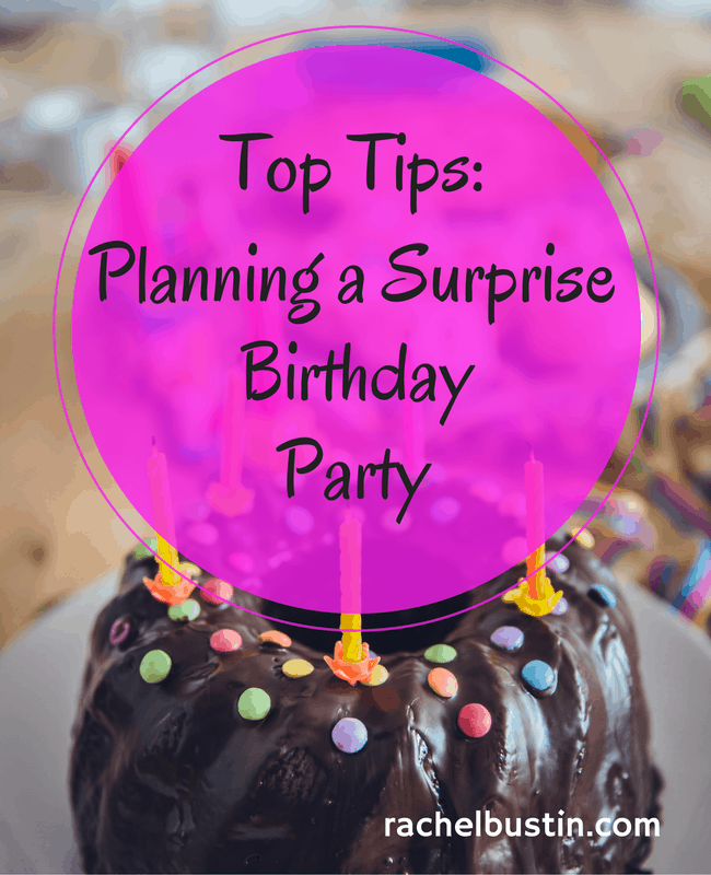 Top Tips on planning a surprise birthday party