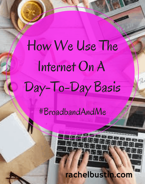 How we use the internet on a day to day basis -#BroadbandAndMe