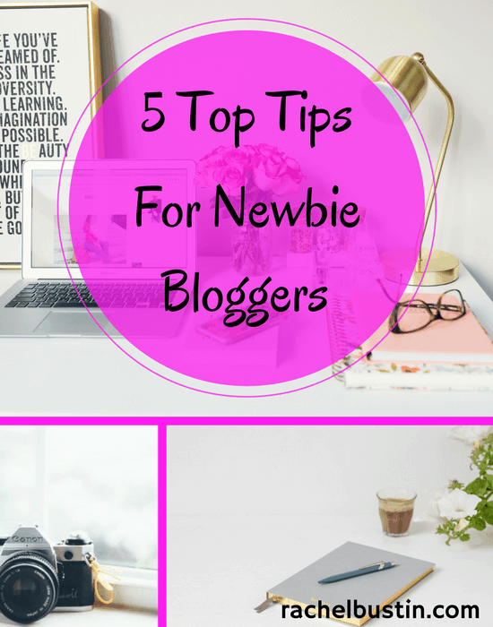 5 Top Tips for Newbie Bloggers