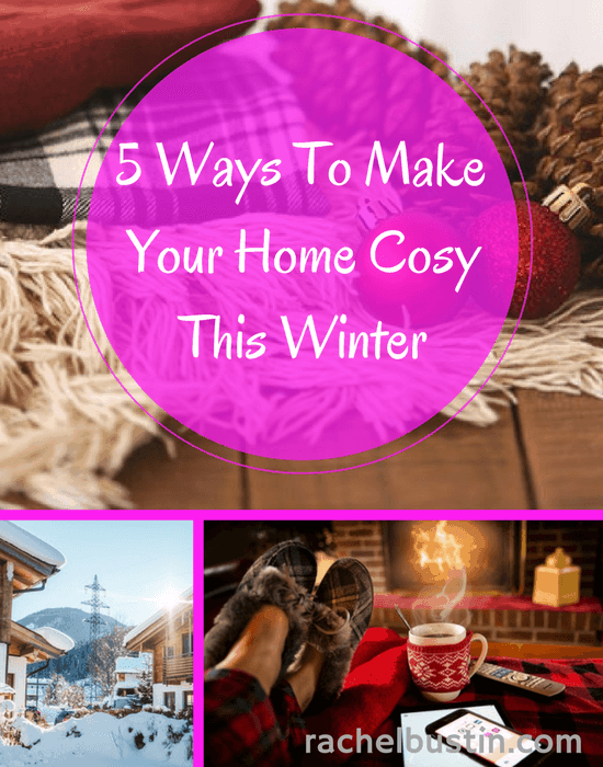 5 Ways to make your home cosy this Winter