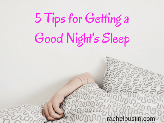 5 Tips for Getting a Good Night's Sleep