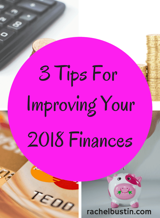 3 Tips for improving your 2018 finances