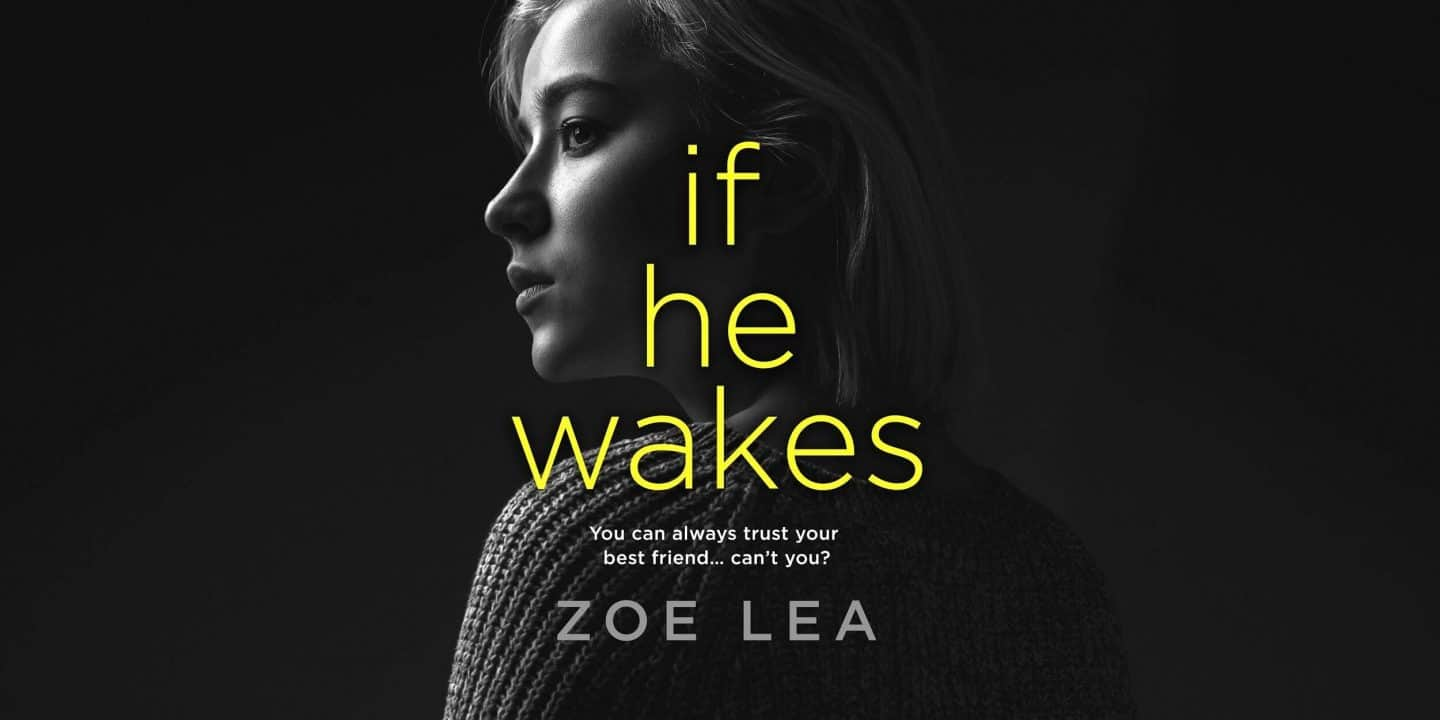 Blog Tour – If He Wakes by Zoe Lea