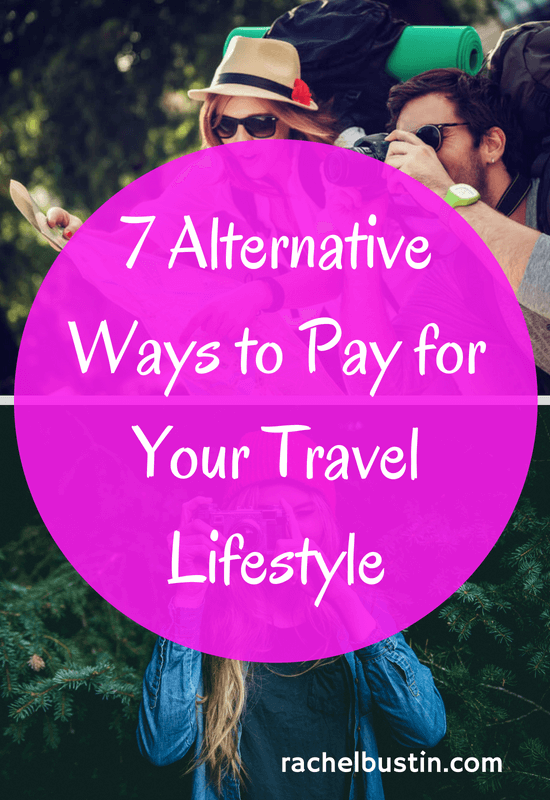 7 Alternative Ways to Pay for Your Travel Lifestyle