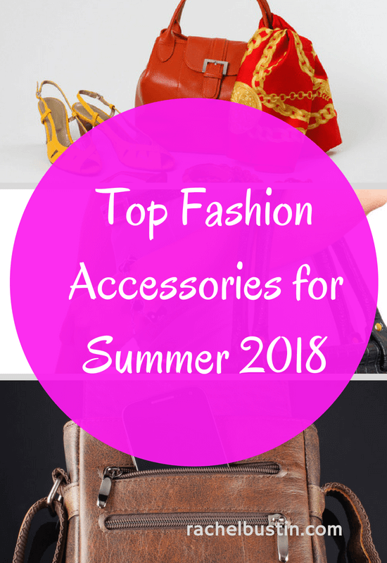 Top Fashion Accessories for Summer 2018