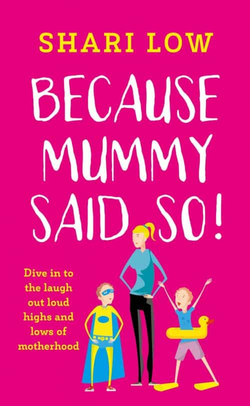 Blog Tour: Because Mummy Said So by Shari Low