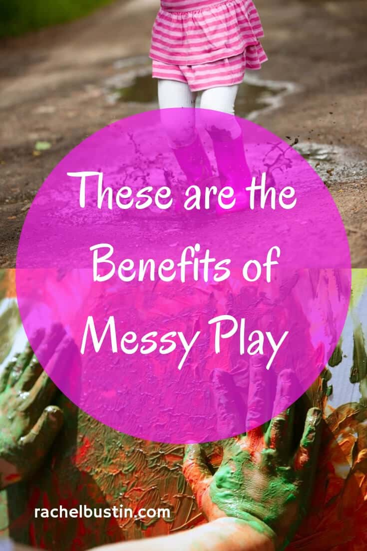 The Benefits of Messy Play - messy play for babies, messy play for toddlers, messy play activities, messy play ideas, benefits of messy play, gross motor skills, messy play in school, fun, sensory play. See more rachelbustin.com