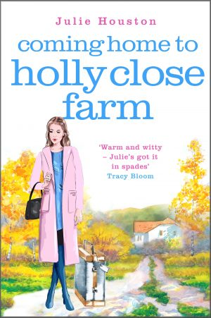 Book Review: Coming Home To Holly Close Farm by Julie Houston