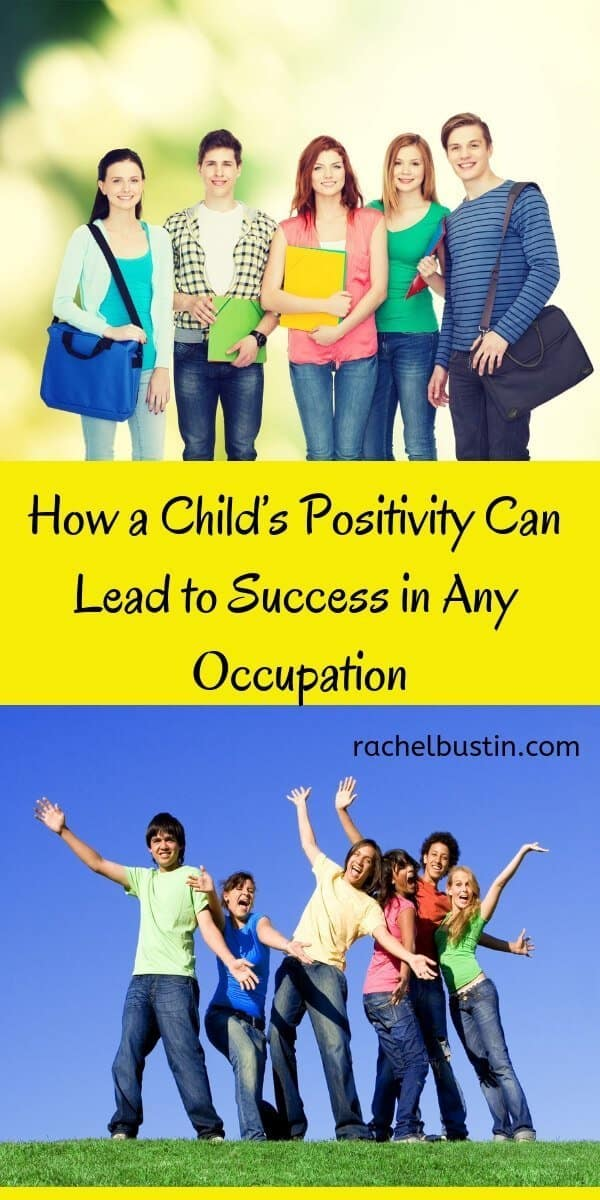How a Child's Positivity Can Lead to Success in Any Occupation. Child's postive attitude, #positivity #jobsuccess #childsmentalhealth success is key see more at https://rachelbustin.com