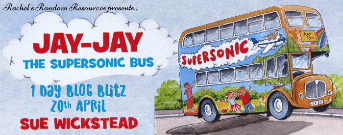 Jay-Jay the supersonic Bus by Sue Wickstead