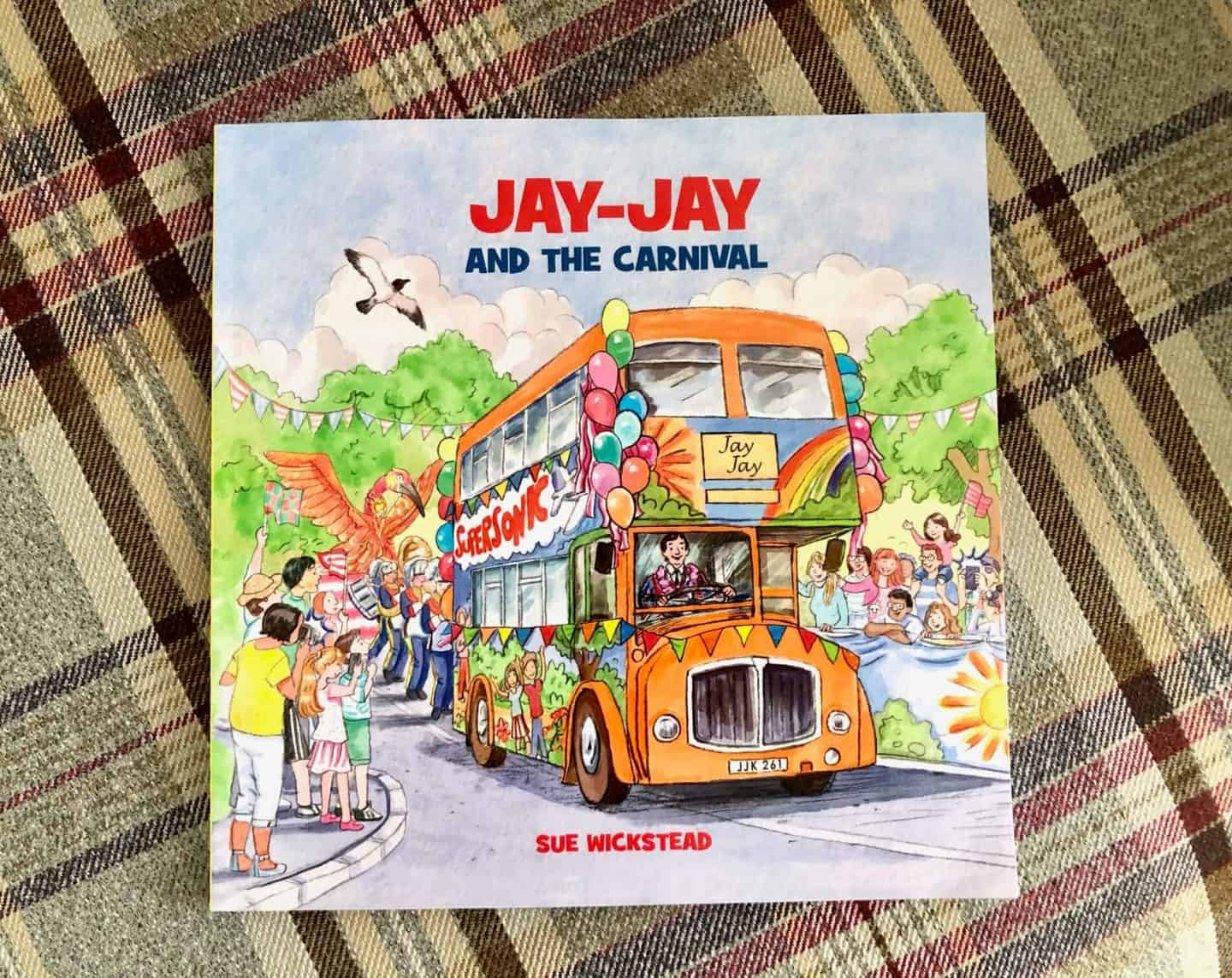Jay-Jay and the Carnival by Sue Wickstead