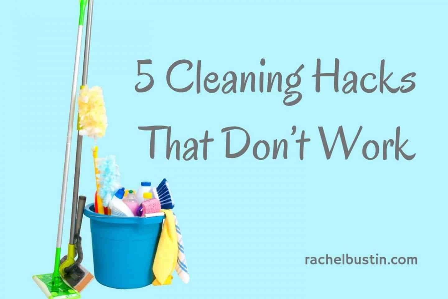 Cleaning Hacks That Don't Work