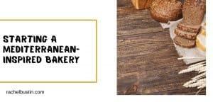 Starting A Mediterranean-Inspired Bakery