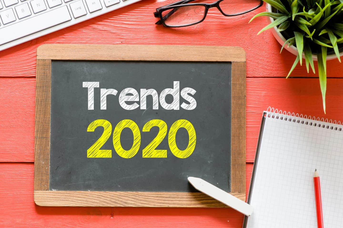 Trends for 2020 You Need To Know About
