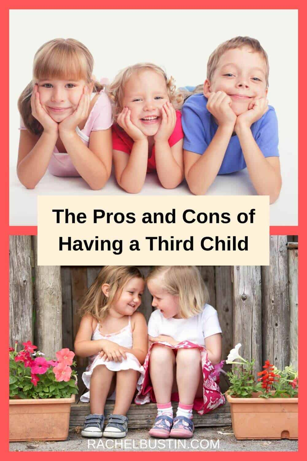 The Pros and Cons of Having a Third Child - considering a third child? Here are some tips to help you decide