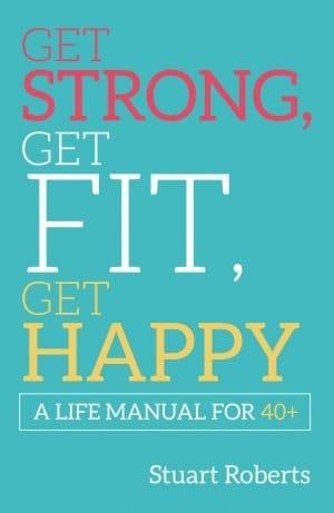 Get Strong, Get Fit, Get Happy