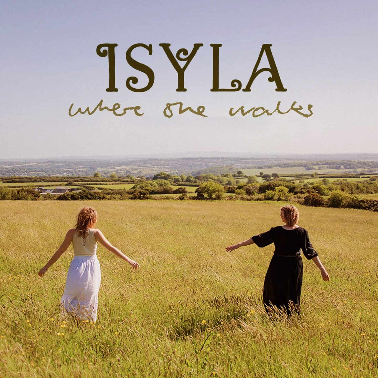 Album cover- Where She Walks -ISYLA is an unusual equal partnership between songwriter and lyricist Amy Woodburn (41) and singer-songwriter Lizzie Freeborn (19), both Cornwall-based musicians