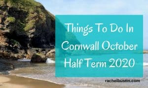 Things to do in Cornwall October half Term