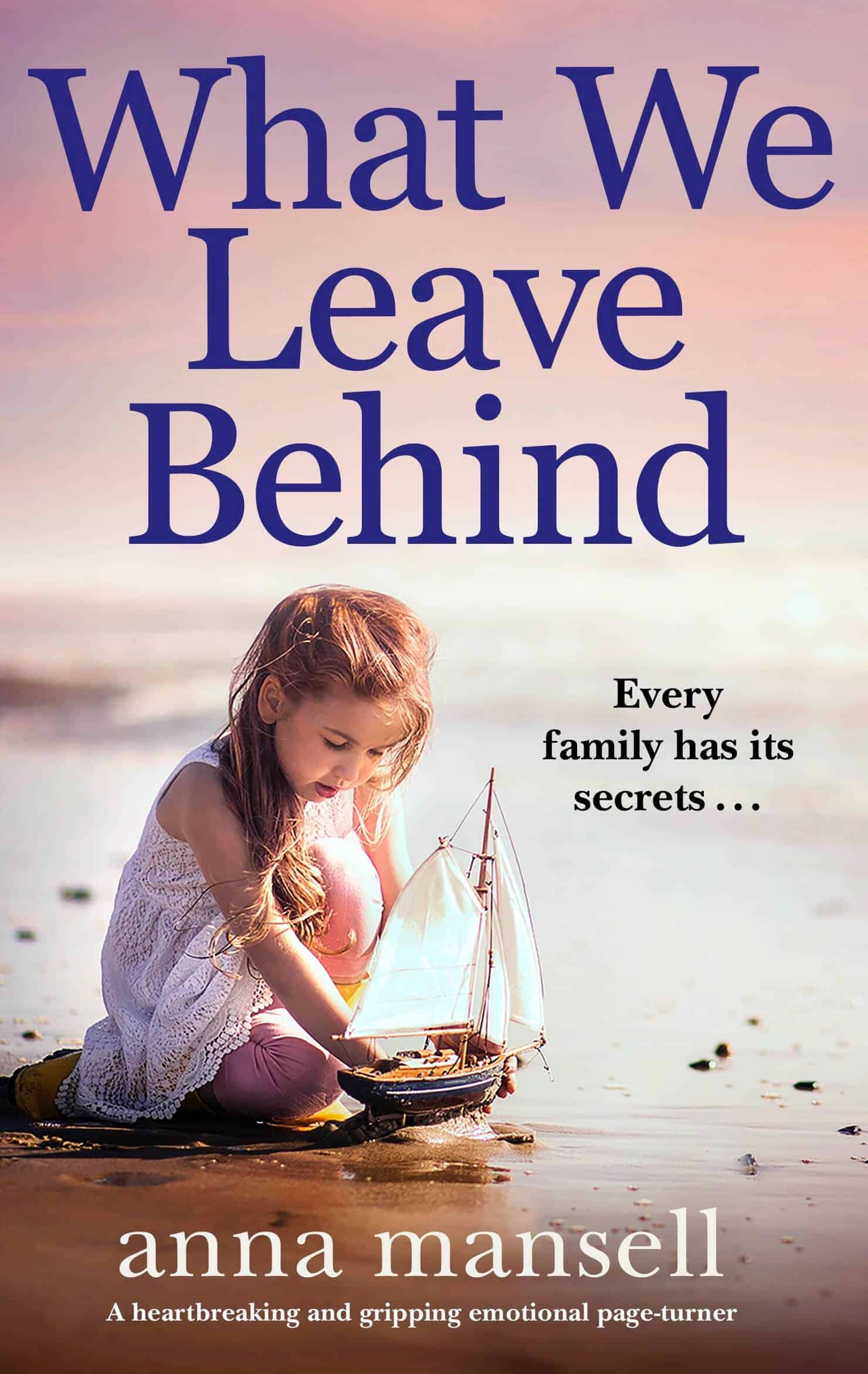 What We Leave Behind by Anna Mansell