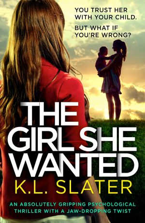 The Girl She Wanted by K.L. Slater - Book Review
