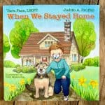 When We Stayed Home by Tara Fass, LMFT and Judith A. Proffer