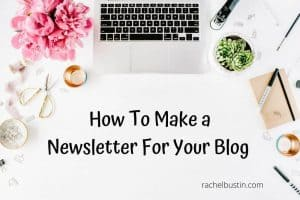 How To Make a Newsletter For Your Blog